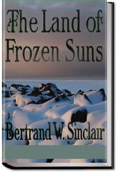 The Land of Frozen Suns | Bertrand W. Sinclair