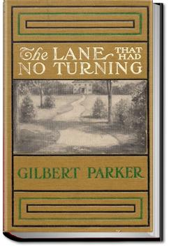 The Lane That Had No Turning | Gilbert Parker