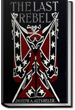 The Last Rebel | Joseph A. Altsheler