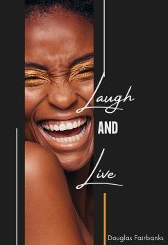 Laugh and Live | Douglas Fairbanks