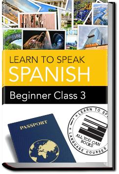 Spanish - Beginner - Class 3 | Learn to Speak