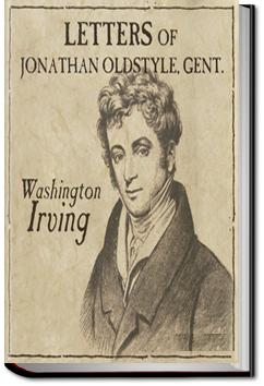 The Letters of Jonathan Oldstyle | Washington Irving