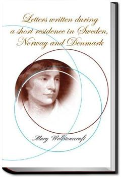 Letters on Sweden, Norway, and Denmark | Mary Wollstonecraft