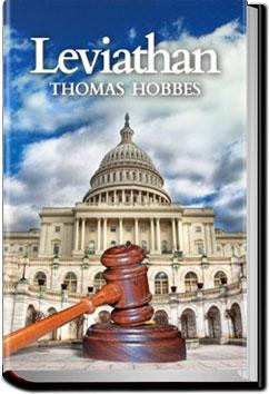 the legitimacy of a government in leviathan a book by thomas hobbes In leviathan, thomas hobbes major concern was the structure of society and its legitimate government – essentially, what makes governments legitimate and from where do they derive their power hobbes' theory of government is regarded as one of the earliest and most influential examples of social contract theory.