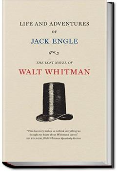 The Life and Adventures of Jack Engle  | Walt Whitman