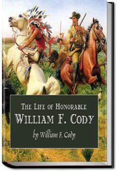 The Life of Hon. William F. Cody | William F. Cody aka Buffalo Bill