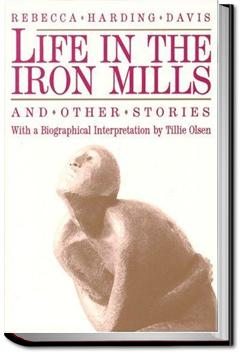 Life in the Iron Mills | Rebecca Harding Davis