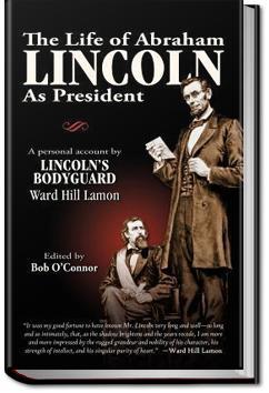 The Life Of Abraham Lincoln | Ward H. Lamon