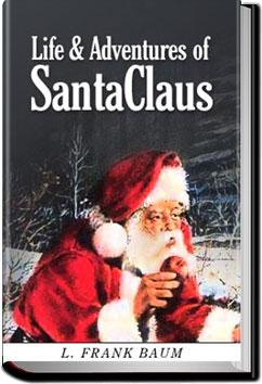 Life and Adventures of Santa Claus | L. Frank Baum