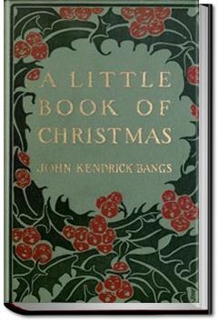 A Little Book of Christmas | John Kendrick Bangs
