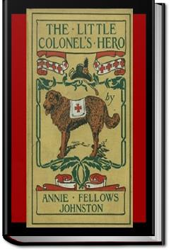 The Little Colonel's Hero | Annie F. Johnston