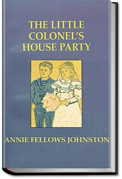 The Little Colonel's House Party | Annie F. Johnston
