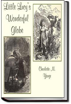 Little Lucy's Wonderful Globe | Charlotte M. Yonge