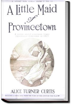 A Little Maid of Province Town | Alice Turner Curtis