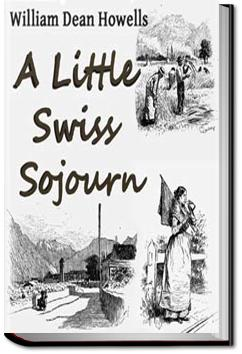 A Little Swiss Sojourn | William Dean Howells