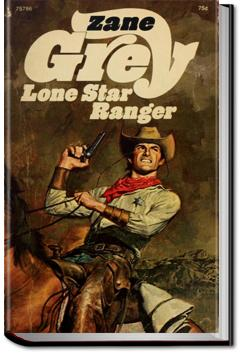 The Lone Star Ranger | Zane Grey