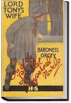 Lord Tony's Wife   Baroness Emmuska Orczy