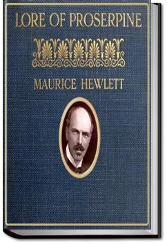 Lore of Proserpine | Maurice Henry Hewlett
