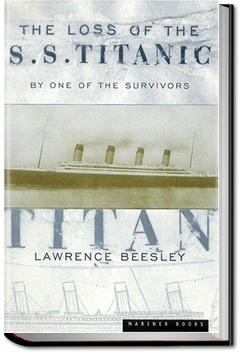 The Loss of the S. S. Titanic | Lawrence Beesley