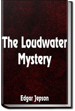 The Loudwater Mystery | Edgar Jepson