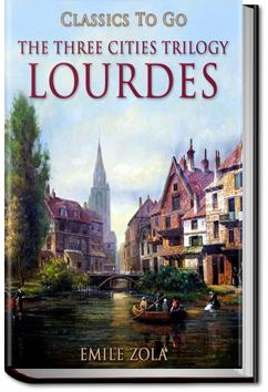The Three Cities Trilogy - Lourdes   Émile Zola