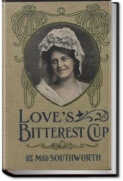 Love's Bitterest Cup   E.D.E.N. Southworth
