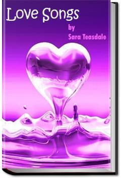 Love Songs   Sara Teasdale