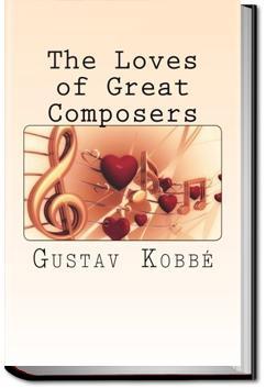 The Loves of Great Composers | Gustav Kobbé