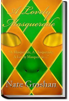 A Lovely Masquerade | Nate Groshan