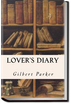 A Lover's Diary | Gilbert Parker