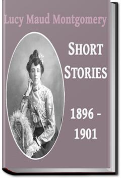 Lucy Maud Montgomery Short Stories - Volume 1 | L. M. Montgomery