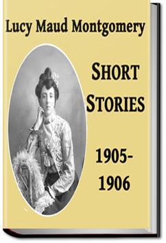 Lucy Maud Montgomery Short Stories - Volume 4   L. M. Montgomery