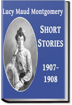 Lucy Maud Montgomery Short Stories - Volume 5 | L. M. Montgomery