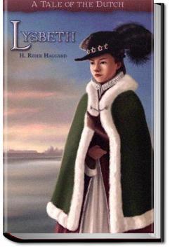 Lysbeth, a Tale of the Dutch | H. Rider Haggard
