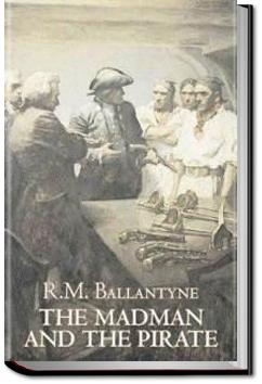 The Madman and the Pirate | R. M. Ballantyne