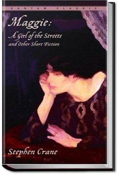 Maggie, a Girl of the Streets | Stephen Crane