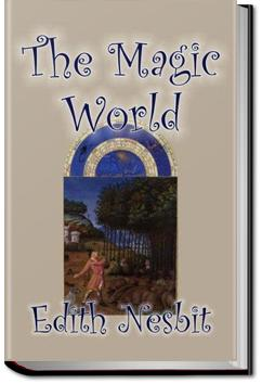 The Magic World | E. Nesbit