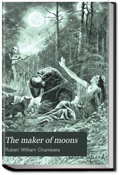 The Maker of Moons and Other Short Stories | Robert W. Chambers