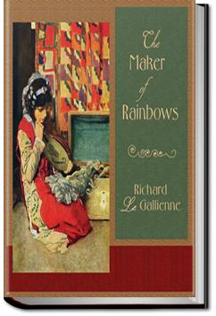 The Maker of Rainbows | Richard Le Gallienne