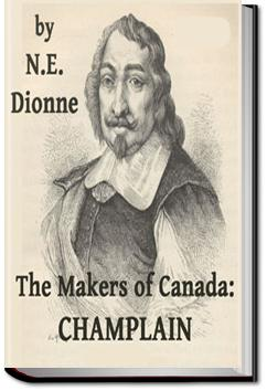 The Makers of Canada: Champlain | N.-E. Dionne