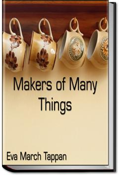 Makers of Many Things | Eva March Tappan