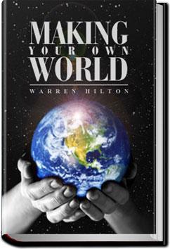 Making Your Own World | Warren Hilton