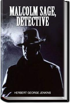 Malcolm Sage, Detective | Herbert George Jenkins