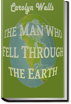 The Man Who Fell Through the Earth | Carolyn Wells