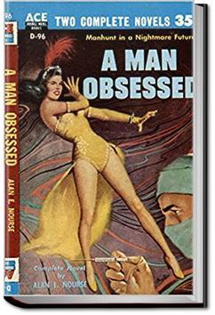A Man Obsessed   Alan Edward Nourse