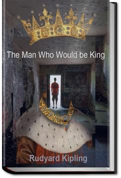 The Man Who Would Be King | Rudyard Kipling