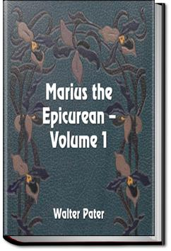Marius the Epicurean - Volume 1 | Walter Pater