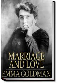Marriage and Love | Emma Goldman