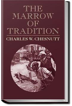 The Marrow of Tradition | Charles W. Chesnutt