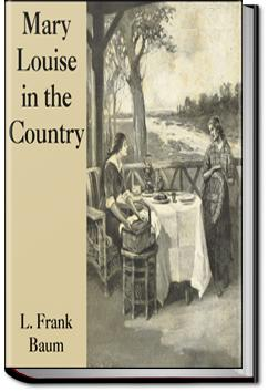 Mary Louise in the Country | L. Frank Baum